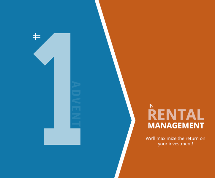 #1 in Rental Management. We'll maximize the return on your investment! Rent with ADVENT!