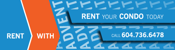 Rent Your Condo Today! Call ADVENT on 604.736.6478